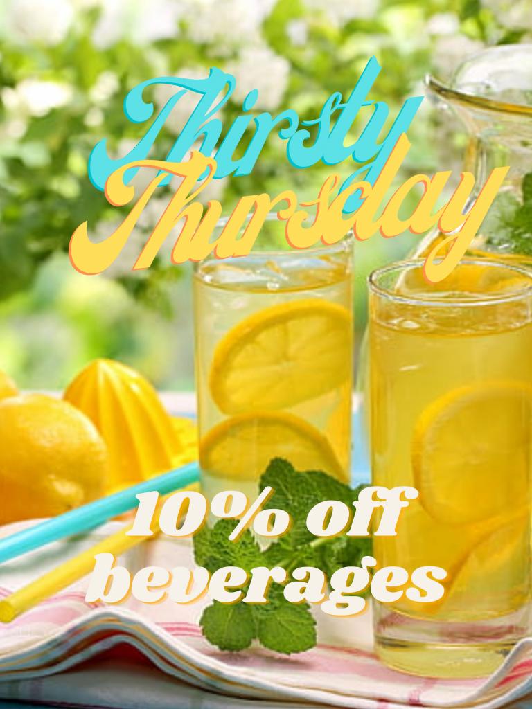 Thursday 10% off beverages